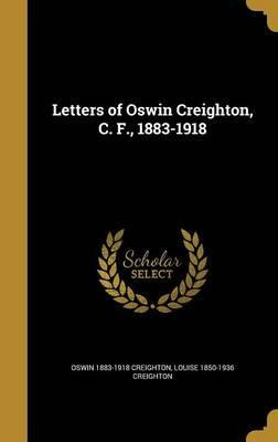 Letters of Oswin Creighton, C. F., 1883-1918