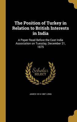The Position of Turkey in Relation to British Interests in India