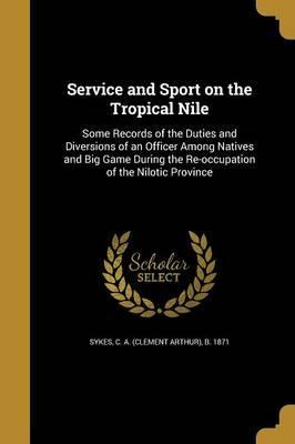 Service and Sport on the Tropical Nile