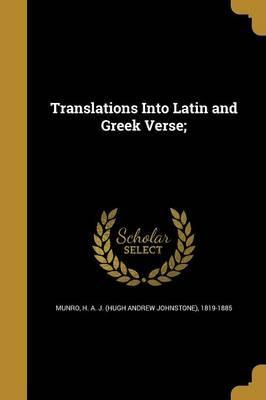 Translations Into Latin and Greek Verse;