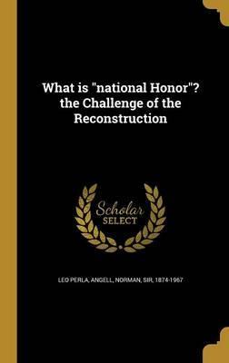 What Is National Honor? the Challenge of the Reconstruction