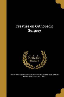 Treatise on Orthopedic Surgery