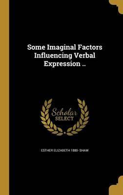 Some Imaginal Factors Influencing Verbal Expression ..