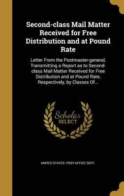 Second-Class Mail Matter Received for Free Distribution and at Pound Rate