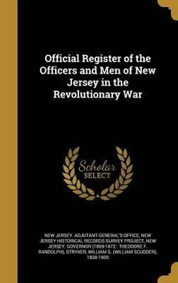 Official Register of the Officers and Men of New Jersey in the Revolutionary War