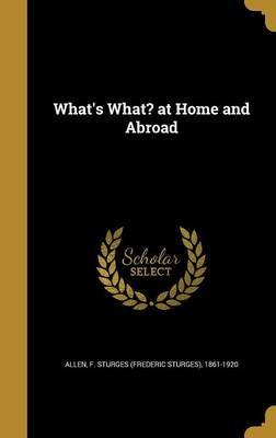 What's What? at Home and Abroad