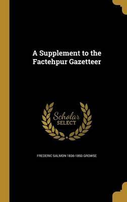 A Supplement to the Factehpur Gazetteer