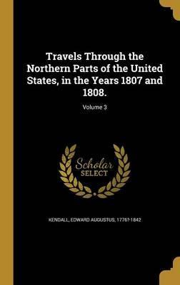 Travels Through the Northern Parts of the United States, in the Years 1807 and 1808.; Volume 3