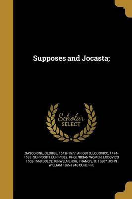 Supposes and Jocasta;