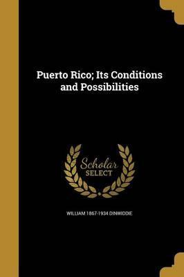 Puerto Rico; Its Conditions and Possibilities