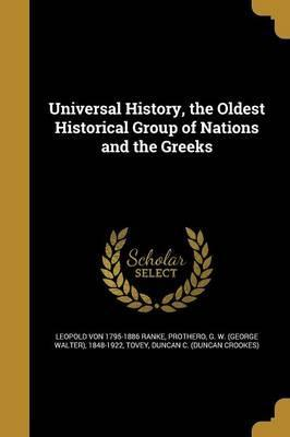 Universal History, the Oldest Historical Group of Nations and the Greeks
