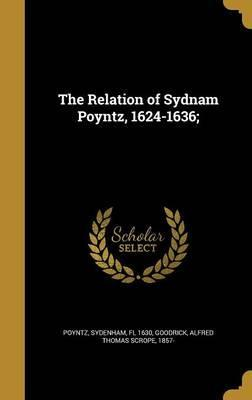 The Relation of Sydnam Poyntz, 1624-1636;