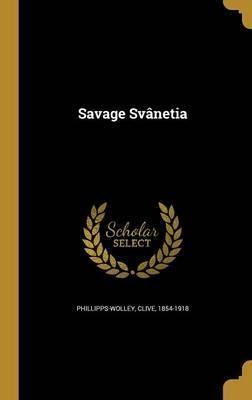 Savage Svanetia