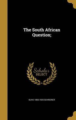 The South African Question;