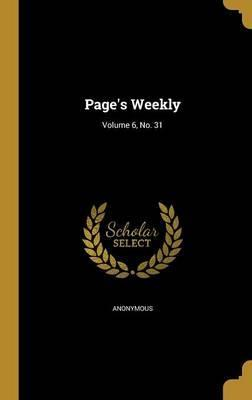 Page's Weekly; Volume 6, No. 31