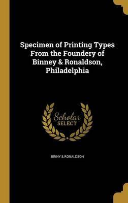 Specimen of Printing Types from the Foundery of Binney & Ronaldson, Philadelphia