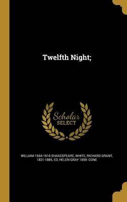 Twelfth Night;
