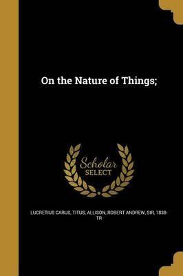 On the Nature of Things;