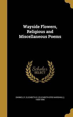 Wayside Flowers, Religious and Miscellaneous Poems