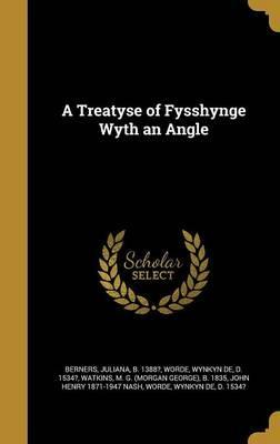 A Treatyse of Fysshynge Wyth an Angle