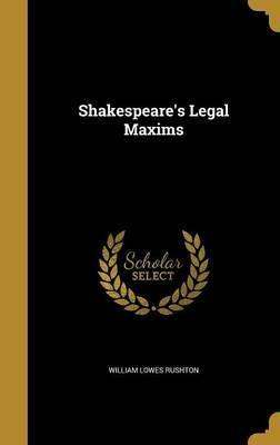 Shakespeare's Legal Maxims