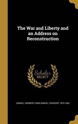 The War and Liberty and an Address on Reconstruction