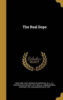 The Real Dope