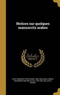 Notices Sur Quelques Manuscrits Arabes