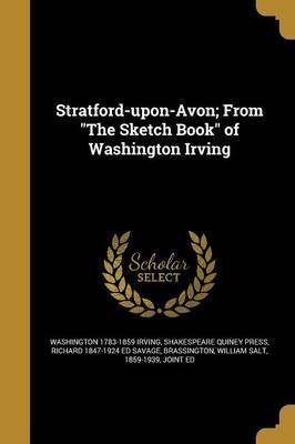Stratford-Upon-Avon; From the Sketch Book of Washington Irving