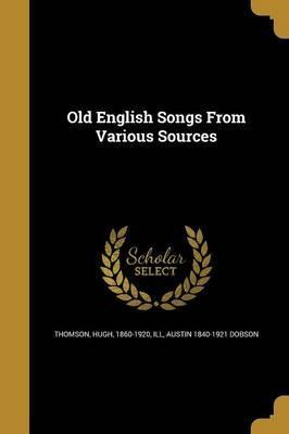 Old English Songs from Various Sources