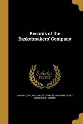 Records of the Basketmakers' Company