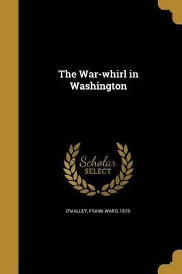 The War-Whirl in Washington