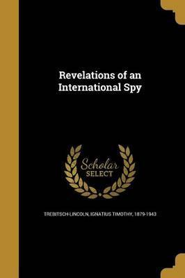 Revelations of an International Spy