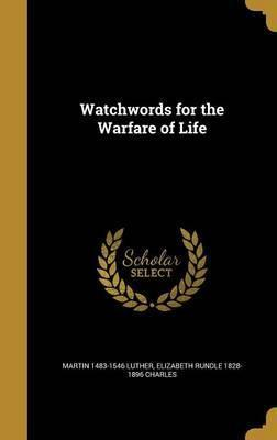 Watchwords for the Warfare of Life