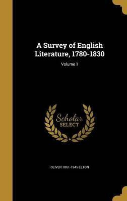 A Survey of English Literature, 1780-1830; Volume 1