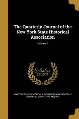 The Quarterly Journal of the New York State Historical Association; Volume 1