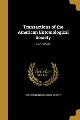 Transactions of the American Entomological Society; V. 27 1900/01