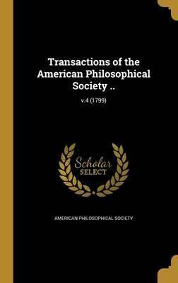 Transactions of the American Philosophical Society ..; V.4 (1799)