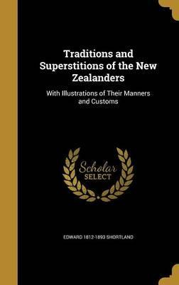 Traditions and Superstitions of the New Zealanders