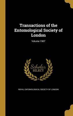 Transactions of the Entomological Society of London; Volume 1907