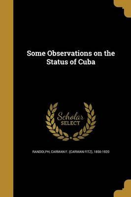 Some Observations on the Status of Cuba