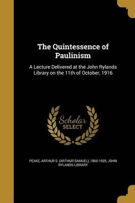 The Quintessence of Paulinism