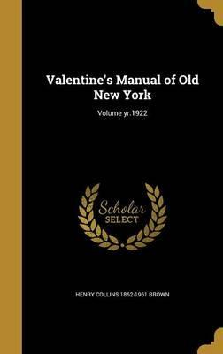 Valentine's Manual of Old New York; Volume Yr.1922