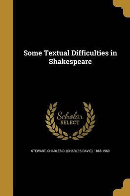 Some Textual Difficulties in Shakespeare