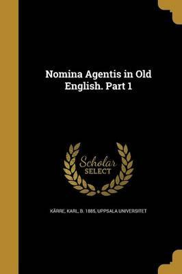 Nomina Agentis in Old English. Part 1