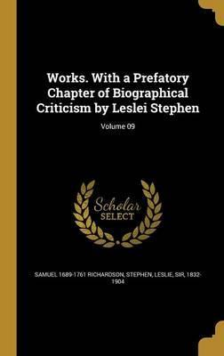 Works. with a Prefatory Chapter of Biographical Criticism by Leslei Stephen; Volume 09