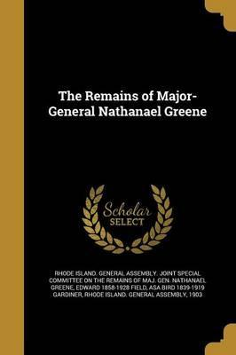 The Remains of Major-General Nathanael Greene