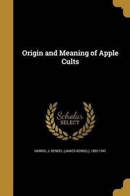 Origin and Meaning of Apple Cults