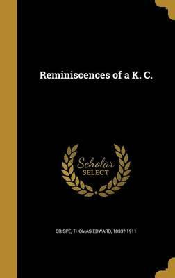 Reminiscences of A K. C.