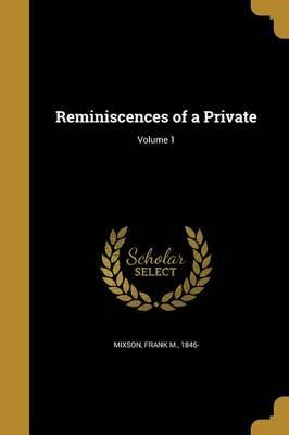 Reminiscences of a Private; Volume 1